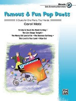 Famous & Fun Pop Duets, Bk 2: 6 Duets for One Piano, Four Hands - Carol Matz