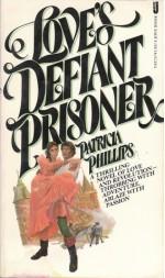 Love's Defiant Prisoner - Patricia Phillips