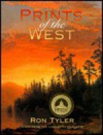 Prints of the West: Prints from the Library of Congress - Ron Tyler