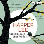 Gehe hin, stelle einen Wächter - Der Hörverlag, Harper Lee, Nina Hoss