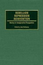 Rebellion, Repression, Reinvention: Mutiny in Comparative Perspective - Jane Hathaway, Geoffrey Parker