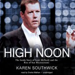 High Noon: The Inside Story of Scott McNealy and the Rise of Sun Microsystems - Karen Southwick, Sneha Mathan