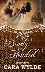 Bearly Hunted: A Bear-Shifter Romance (Fairy Tales with a Shift) - Cara Wylde
