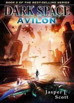 Dark Space (Book 5): Avilon - Jasper T. Scott, Aaron Sikes, Thien Shookooboo