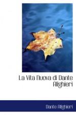 La Vita Nuova di Dante Alighieri - Dante Alighieri