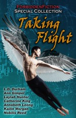 Taking Flight - An Erotic Anthology with Wings - D.M. Atkins, Lon Sarver, Rylan Hunter, Annabeth Leong, Ann Gimpel, Catherine King, Kailin Morgan, L.D. Durham, Laylah Hunter, Nobilis Reed