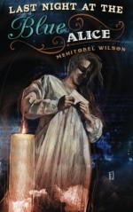 Last Night at the Blue Alice - Mehitobel Wilson, Erik Wilson, David G. Barnett