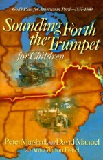 Sounding Forth the Trumpet for Children - Peter Marshall, David Manuel, Anna Wilson Fishel