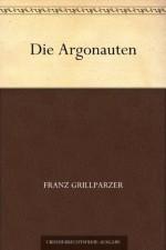 Die Argonauten (German Edition) - Franz Grillparzer