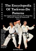 The Encyclopedia of Taekwon-Do Patterns, Vol. 1 - Stuart Paul Anslow
