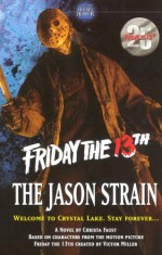 Friday the 13th: The Jason Strain - Christa Faust