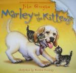 Marley and the Kittens - John Grogan, Richard Cowdrey