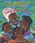Peeny Butter Fudge - Toni Morrison, Joe Cepeda, Slade Morrison