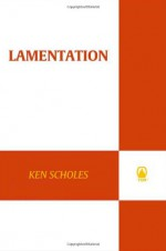 Lamentation - Ken Scholes
