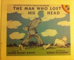 The Man Who Lost His Head (Picture Puffins) - Claire Huchet Bishop, Robert McCloskey