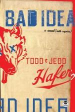 Bad Idea: A Novel {With Coyotes} - Todd Hafer