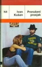 Prerušeni prosjak - Ivan Kušan
