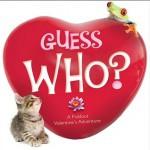 Guess Who?: A Foldout Valentine's Adventure - Lola M. Schaefer