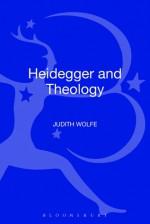 Heidegger and Theology - Judith Wolfe, Judith Wolfe