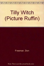 Tilly Witch - Don Freeman