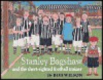 Stanley Bagshaw and the Short-Sighted Football Trainer (Stanley Bagshaw series) - Bob Wilson