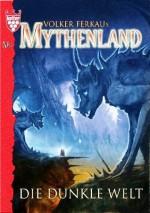 Die dunkle Welt - Fantasy-Saga (Mythenland 5) (German Edition) - Jana Paradigi, Volker Ferkau, Arndt Drechsler
