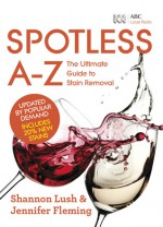 Spotless A to Z - Shannon Lush and Jennifer Fleming