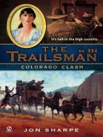 Colorado Clash (The Trailsman #334) - Jon Sharpe