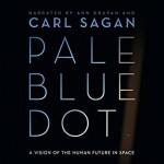 Pale Blue Dot: A Vision of the Human Future in Space - Ann Druyan, Carl Sagan