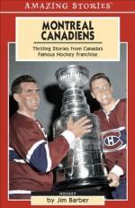 Montreal Canadiens (Amazing Stories) - Jim Barber