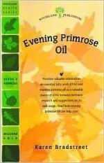 Evening Primrose Oil - Rita Elkins, Karen Bradstreet