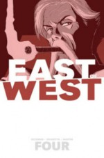 East of West Volume 4: Who Wants War? TP - Clayton Hickman, Nick Dragotta, Jonathan Hickman