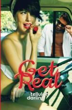 Get Real (Volume 1) - Tellulah Darling