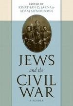 Jews and the Civil War: A Reader - Adam Mendelsohn, Jonathan Sarna