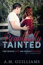 Beautifully Tainted (Beautifully Series Book 1) - A.M. Guilliams