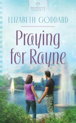 Praying for Rayne - Elizabeth Goddard