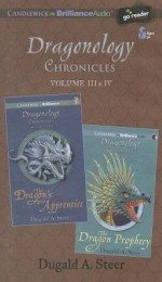 Dragonology Chronicles, Volume 3 & 4 - Dugald A. Steer, James Clamp