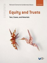 Complete Equity & Trusts Text, Cases, And Materials - Richard Clements, Ademola Abass