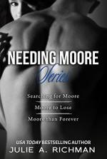 Needing Moore Series Boxed Set - Julie A. Richman