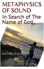 Metaphysics of Sound: In Search of the Name of God - Nataša Pantović Nuit
