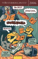 The Best American Nonrequired Reading 2006 - Dave Eggers, Matt Groening, Art Spiegelman