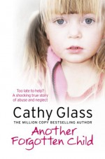 Another Forgotten Child - Cathy Glass
