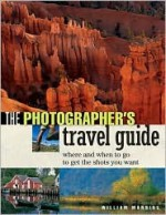 The Photographer's Travel Guide - William Manning, Christian Heeb, Detley Motz, Brad Crawford, Brian Roeth