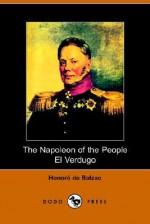 The Napolean of the People and El Verdugo - Honoré de Balzac, Ellen Marriage, Clara Bell