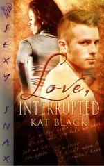 Love, Interrupted - Kat Black