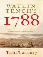 Watkin Tench's 1788 - Watkin Tench, Tim Flannery
