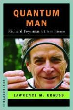 Quantum Man: Richard Feynman's Life in Science - Lawrence M. Krauss