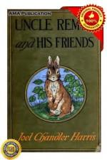 Uncle Remus and his friends - Joel Chandler Harris