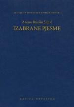 Izabrane pjesme - Antun Branko Šimić, Nedjeljko Mihanović