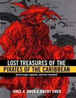 Lost Treasures of the Pirates of the Caribbean - James A. Owen, Jeremy Owen